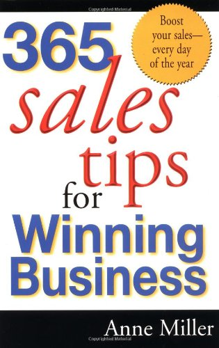 365 Sales Tips for Winning Business: Anne Miller