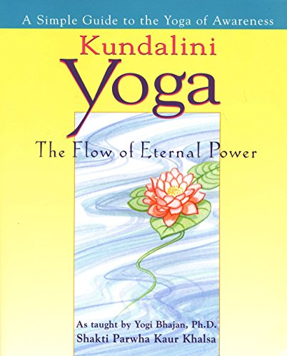 9780399524202: Kundalini Yoga: The Flow of Eternal Power: A Simple Guide to the Yoga of Awareness as taught by Yogi Bhajan, Ph.D.