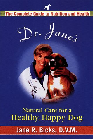 9780399524820: Dr. Jane's Natural Care for a Healthier, Happier Dog