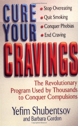 9780399525056: Cure Your Cravings: Learn to Use This Revolutionary System to Conquer Compulsions