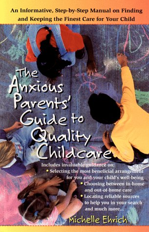 9780399525155: The Anxious Parents' Guide to Quality Childcare