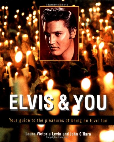 9780399525650: Elvis and You: Your Guide to the Pleasures of Being an Elvis Fan