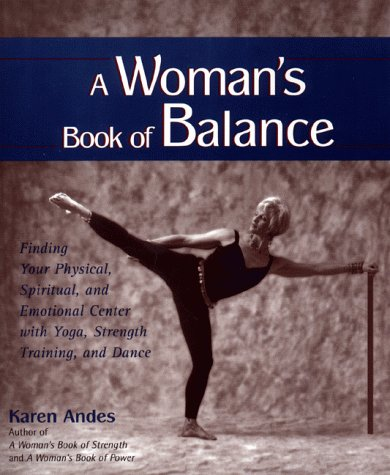 9780399525674: A Woman's Book of Balance: Finding your Physical, Spiritual, and Emotional Center
