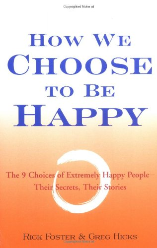 9780399525759: How We Choose to Be Happy: The 9 Choices of Extremely Happy People--Their Secrets, Their Stories
