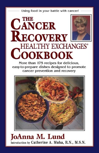 The Cancer Recovery Healthy Exchanges Cookbook (Healthy Exchanges Cookbooks) (0399525769) by Lund, JoAnna M.
