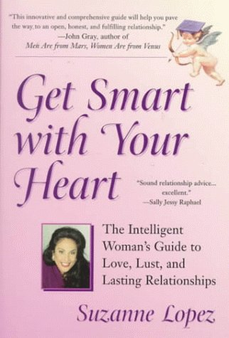 9780399525797: Get Smart with Your Heart: The Intelligent Woman's Guide to love, Lust, and Lasting Relationships