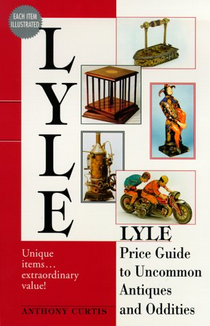 Lyle Price Guide to Uncommon Antiques and: Curtis, Anthony