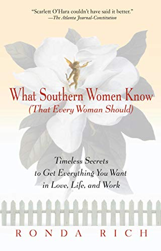 9780399526275: What Southern Women Know (That Every Woman Should): Timeless Secrets to Get Everything you Want in Love, Life, and Work