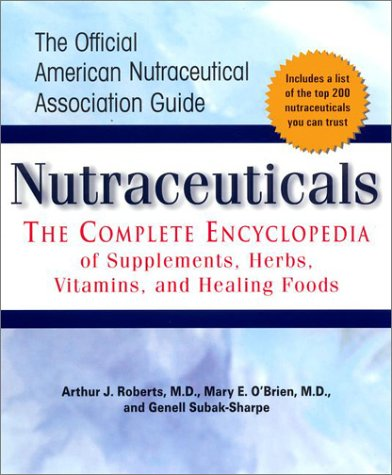 9780399526329: Nutraceuticals: The Complete Encyclopedia of Supplements, Herbs, Vitamins and Healing Foods