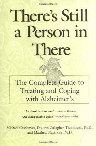9780399526350: There's Still a Person in There: The Complete Guide to Treating and Coping with Alzheimer's