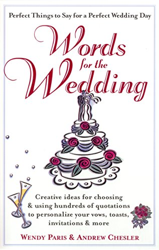 9780399526527: Words for the Wedding: Creative Ideas for Choosing and Using Hundreds of Quotations to Personalize Your Vows, Toasts, Invitations and More