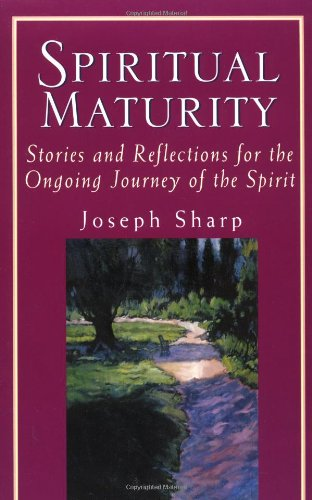 9780399526794: Spiritual Maturity: Stories and Reflections for the Ongoing Journey of the Spirit