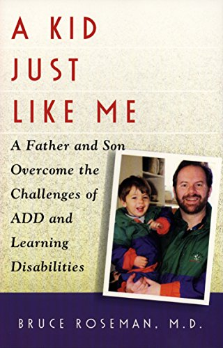 9780399526862: A Kid Just Like Me: A Father and Son Overcome the Challenges of A.D.D. and Learning Disabilities