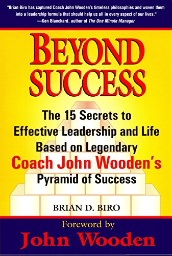 9780399526909: Beyond Success: The 15 Secrets to Effective Leadership and Life Based on Legendary Coach John Wooden's Pyramid of Success