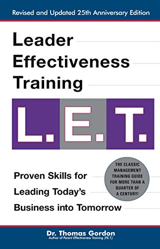 9780399527135: Leader Effectiveness Training L.E.T.: The Proven People Skills for Today's Leaders Tomorrow