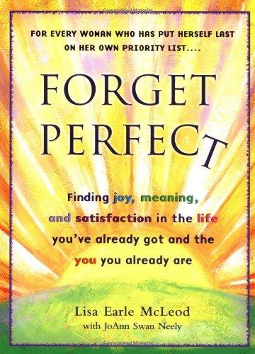Forget Perfect: McLeod, Lisa Earle; Swan, JoAnn