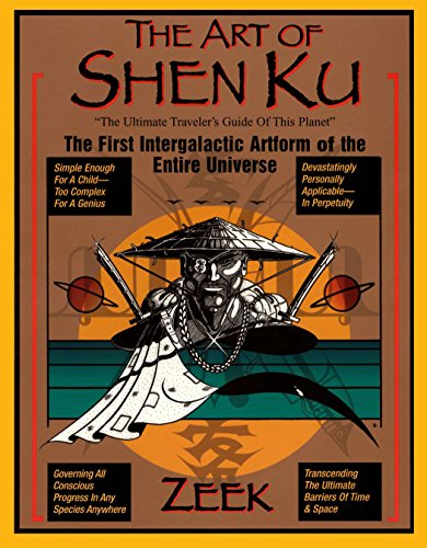 The Art of Shen Ku: The Ultimate Traveler's Guide The First Intergalactic Artform of the En ...