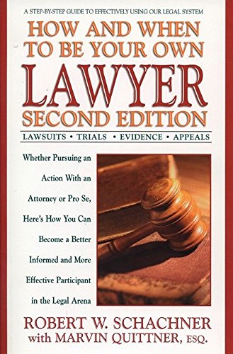 9780399527302: How and When to Be Your Own Lawyer: A Step-by-Step Guide to Effectively Using Our Legal System, Second Edition