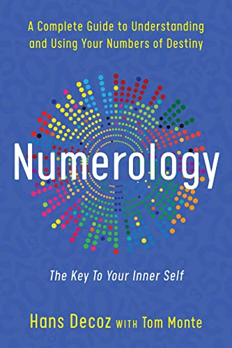 Numerology: A Complete Guide to Understanding and Using Your Numbers of Destiny: Decoz, Hans
