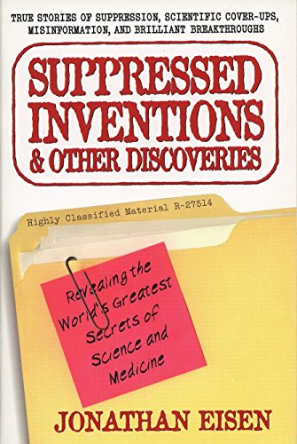 9780399527357: Suppressed Inventions and Other Discoveries: Revealing the World's Greatest Secrets of Science and Medicine