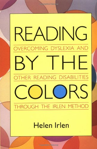 9780399527364: Reading by the Colors: Overcoming Dyslexia and Other Reading Disabilities Through the Irlen Method