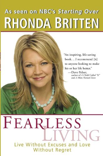 Fearless Living: Live Without Excuses and Love Without Regret: Britten, Rhonda