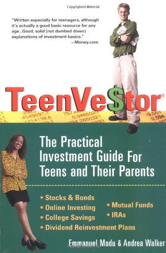 Teenvestor: The Practical Investment Guide for Teens and their Parents: Modu, Emmanuel, Walker, ...