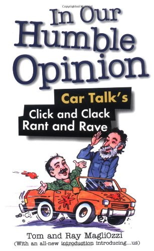 9780399527739: In Our Humble Opinion: Car Talk's Click and Clack Rant and Rave