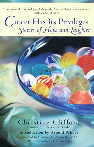 Cancer Has Its Privileges: Stories of Hope and Laughter: Clifford, Christine