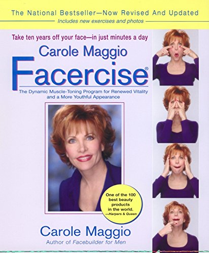9780399527838: Carole Maggio Facercise (R): The Dynamic Muscle-Toning Program for Renewed Vitality and a More Youthful Appearance, Revised and Updated