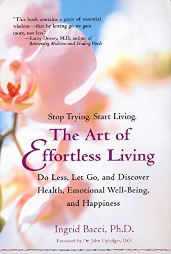 9780399527937: The Art of Effortless Living: Discover Health, Emotional Well-Being, and Happiness