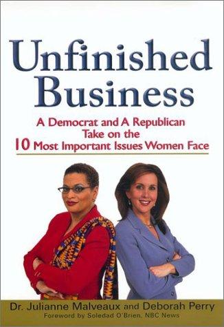 Unfinished Business: A Democrat and a Republican: Malveaux, Julianne; Perry,