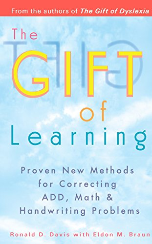 9780399528095: The Gift of Learning: Proven New Methods for Correcting ADD, Math & Handwriting Problems