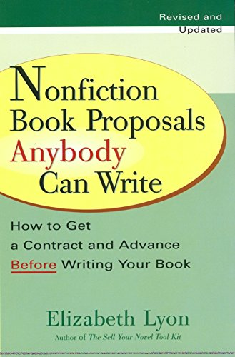 9780399528279: Nonfiction Book Proposals Anybody Can Write: How to Get a Contract and Advance Before Writing Your Book, Revised and Updated