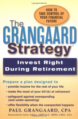 9780399528477: Grangaard Strategy: Invest Right During Retirement