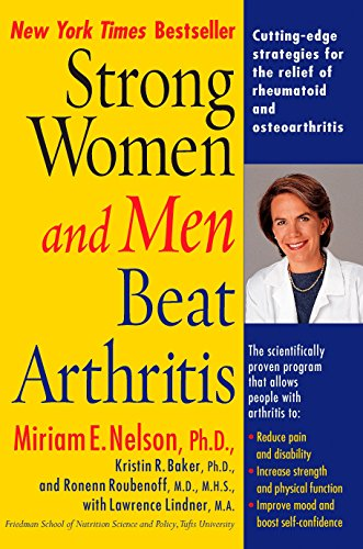 Strong Women and Men Beat Arthritis: The Scientifically Proven Program That Allows People with Ar...