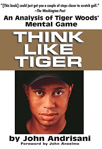 9780399528606: Think Like Tiger: An Analysis of Tiger Woods' Mental Game