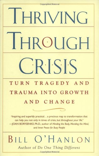 9780399529467: Thriving Through Crisis: Turn Tragedy and Trauma into Growth and Change