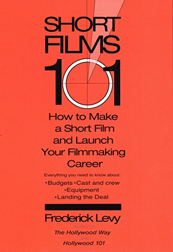 9780399529498: Short Films 101: How to Make a Short and Launch Your Filmmaking Career