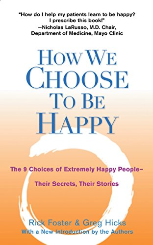 9780399529900: How We Choose to Be Happy: The 9 Choices of Extremely Happy People-Their Secrets, Their Stories