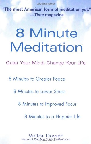 9780399529955: 8 Minute Meditation: Quiet Your Mind. Change Your Life.