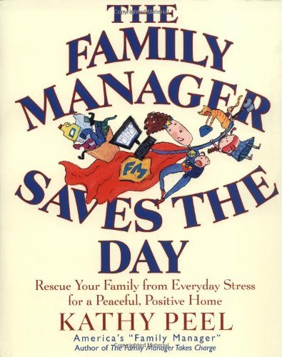 9780399530036: The Family Manager Saves the Day: Rescue Your Family from Everyday Stress for a Peaceful, Positive Home