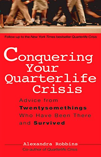 9780399530388: Conquering Your Quarterlife Crisis: Advice from Twentysomethings Who Have Been There and Survived (Perigee Book)