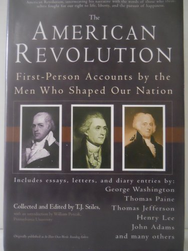 9780399530906: The American Revolution - First Person Accounts by the Men Who Shaped Our Nation