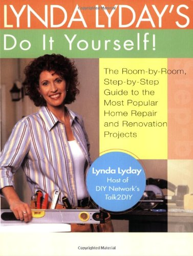 9780399530913: Lynda Lyday's Do-It-Yourself!: The Illustrated, Step-by-Step Guide to the Most Popular Home Renovation andRepair Projects