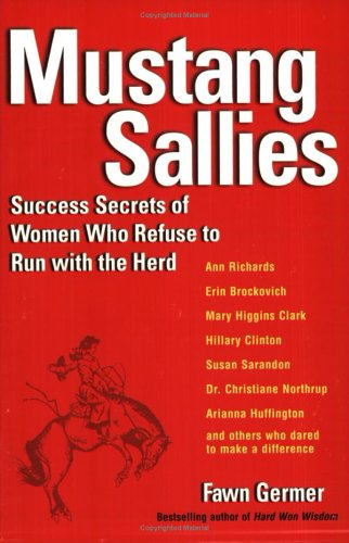 9780399531835: Mustang Sallies: Success Secrets of Women Who Refuse to Run With the Herd
