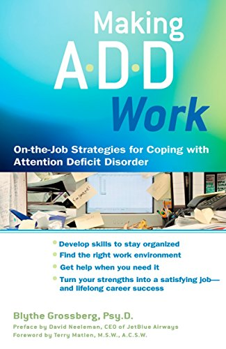 Making ADD Work: On-The-Job Strategies for Coping with Attention Deficit Disorder: Grossberg, ...