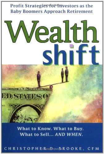 9780399532283: Wealth Shift: Profit Strategies for Investors as the Baby Boomers Approach Retirement