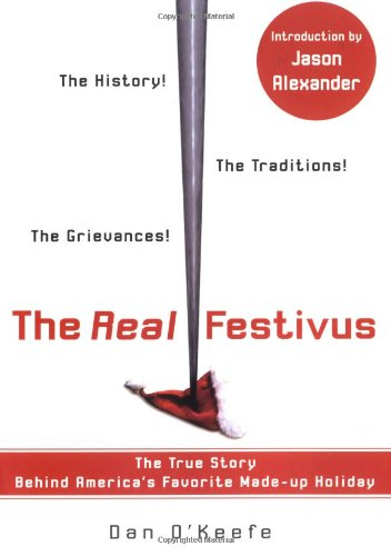 9780399532290: The Real Festivus: The True Story Behind America's Favorite Made-up Holiday