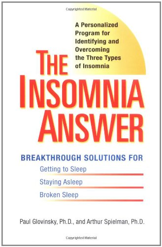 The Insomnia Answer : A Personalized Program: Art Speilman; Paul
